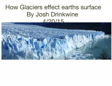 How glaciers affect earth
