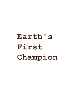Earth's First Champion