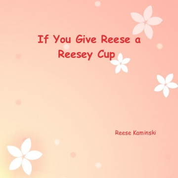 If You Give Reese a Reesey
