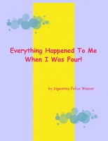 Everything Happened To Me When I Was Four
