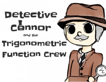 Detective Connor and the Trig Gang