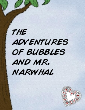 the adventures of bubbles and mr. narwhal