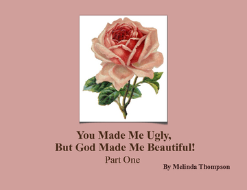 You Made Me Ugly, but God Made Me Beautiful!