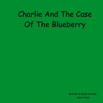 Charlie And The Case Of The Blueberry