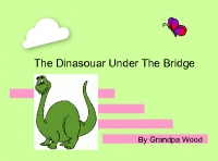 The Dinasour Under The Bridge