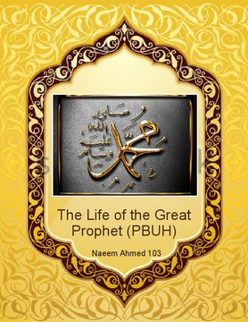 The Life of the Great Prophet (PBUH)