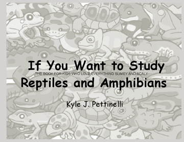 If You Want to Study Reptiles and Amphibians