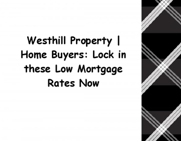 Westhill Property | Home Buyers: Lock in these Low Mortgage Rates Now