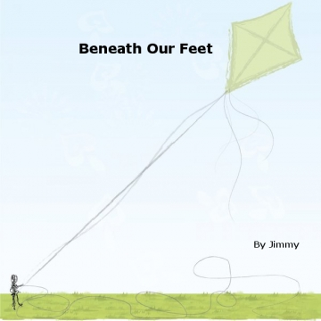 Beneath Our Feet Jimmy M. Lukin