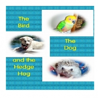 The Bird The Dog and The Hedgehog