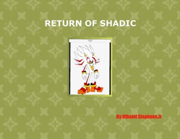 The return of SHADIC THE HEDGEHOG