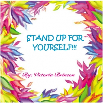 Stand up for your self!!