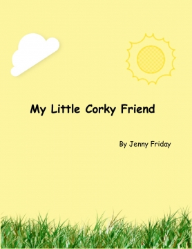My Little Corky Friend
