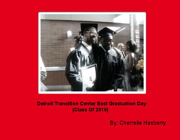 Detroit Transition Center East Graduation Day (Class Of 2010)