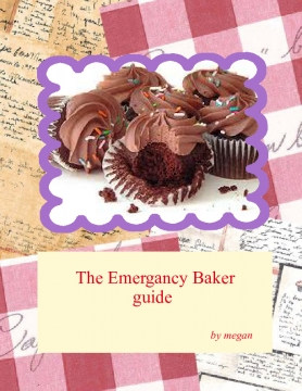 The Emergancy Baker guide