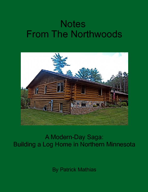 Notes from the northwoods a modern day saga building a for Log home books