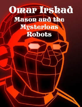 Mason and the Mysterious Robots
