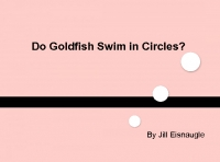 Do Goldfish Swim in Circles?