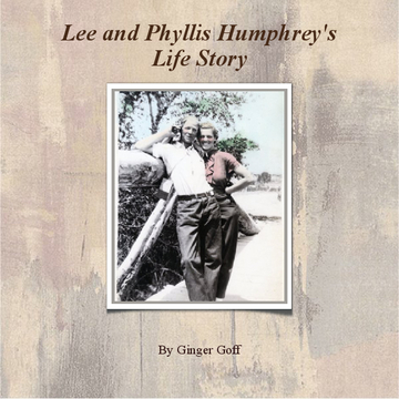Lee and Phyllis Humphrey's Life Story