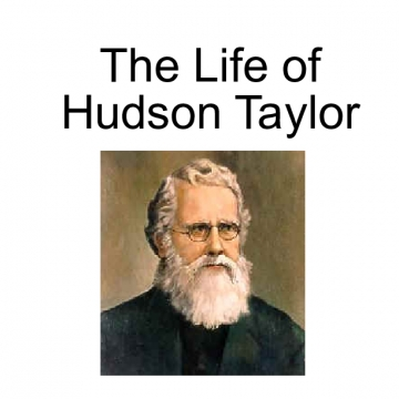 The Life of Hudson Taylor
