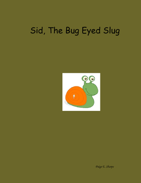 Sid, The Bug Eyed Slug