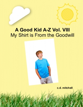 A Good Kid A-Z  Volume VIII