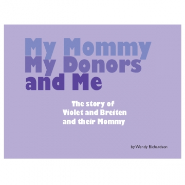 My Mommy, My Donors and Me