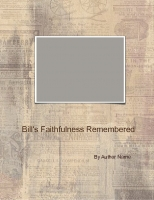 Bill's Faithfulness Remembered