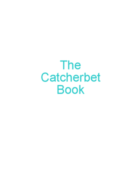 The Catcherbet Book