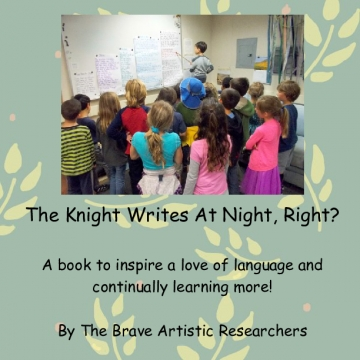 The Knight Writes At Night, Right?