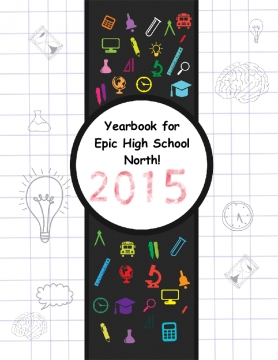 Epic High School North 2015 Yearbook