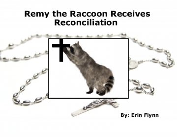 Remy the Raccoon Receives Reconciliation