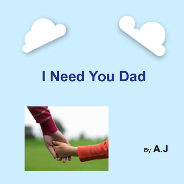 I Need You Dad