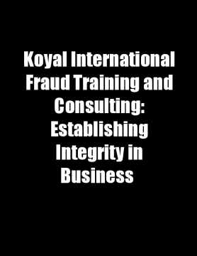 Koyal International Fraud Training and Consulting: Establishing Integrity in Business