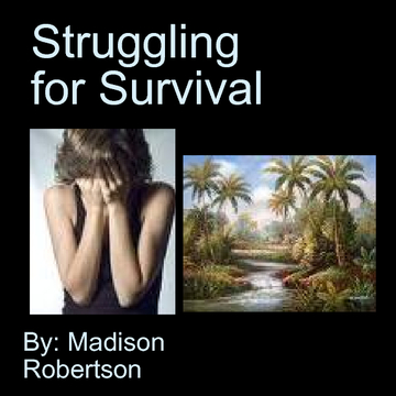 Struggling for Survival