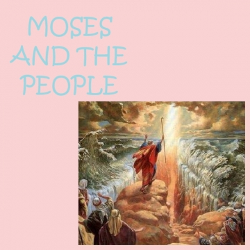 MOSES AND THE PEOPLE