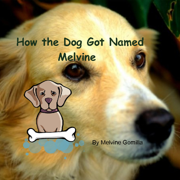 How the Dog Got Named Melvine