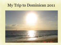 My Trip to Dominican 2011