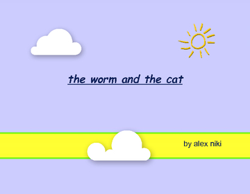 the worm and the cat