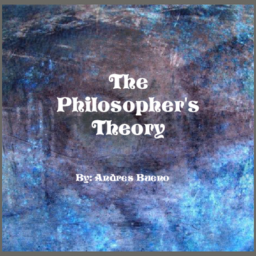 The Philosopher's Theory