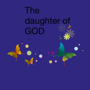 The daughter of GOD