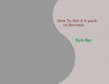 How to get a 6 pack in 30 seconds