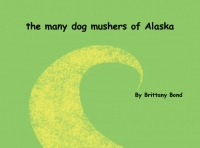 The many dog mushers of Alaska
