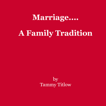 Marriage ...  A Family Tradition