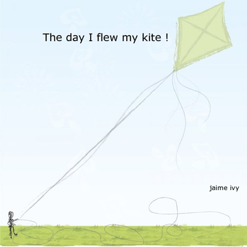 the day i flew my kite