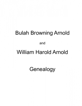 Bulah Browning Arnold and William Harold Arnold Genealogy