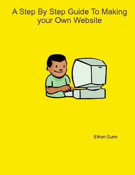 A Step By Step Guide To Making Your Own Website