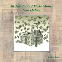 ALL THE TOOLS 2 MAKE MONEY ONLINE NOW
