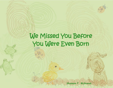 We Missed You Before You Were  Even Born