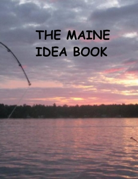 The Maine Idea Book